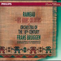 Orchestra Of The 18th Century - Rameau: Les Indes Galantes Suite