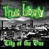 City Of The One  True Liberty