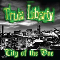 True Liberty - City Of The One