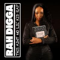 Rah Digga - This Ain't No Lil' Kid Rap (Explicit)