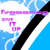 Firedance - Give It Up
