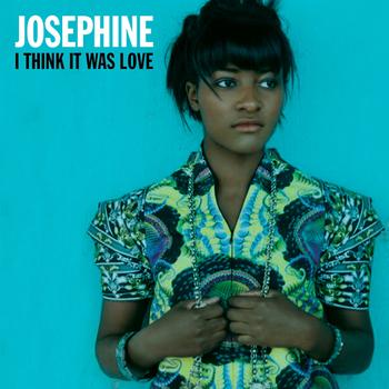 Josephine - I Think It Was Love