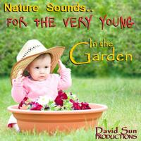 David Sun - In the Garden (Nature Sounds for the Very Young)