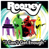 Rooney - I Can't Get Enough