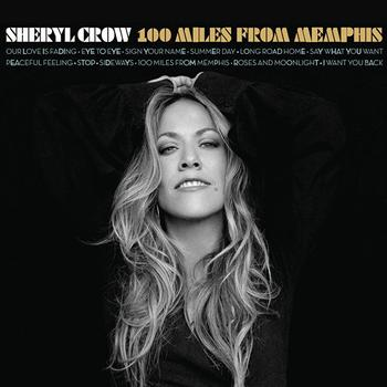 Sheryl Crow - 100 Miles From Memphis