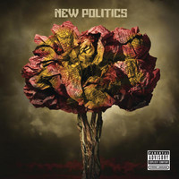 New Politics - New Politics (Explicit)