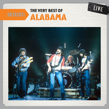 Alabama - Setlist: The Very Best Of Alabama LIVE