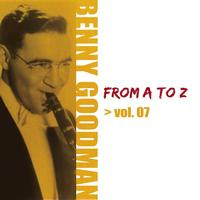 Benny Goodman - Benny Goodman from A to Z, Vol. 7
