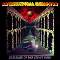 Architectural Metaphor - Creature of the Velvet Void