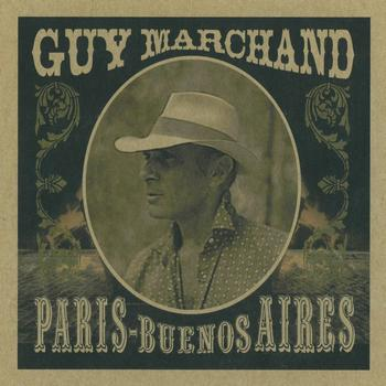 Guy Marchand - Paris / Buenos Aires