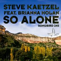 Steve Kaetzel - So Alone