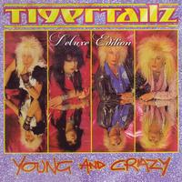 Tigertailz - Young And Crazy (Deluxe Edition)