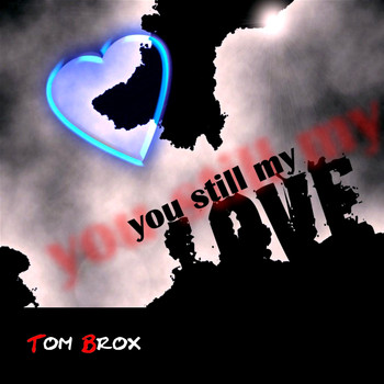 Tom Brox - You Still My Love