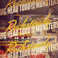 Big Head Todd and The Monsters - Rocksteady