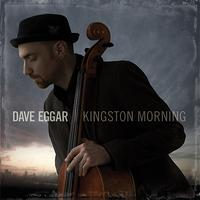 Dave Eggar - Kingston Morning [Extended Edition]