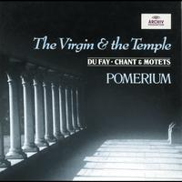 Pomerium / Alexander Blachly - Dufay: The Virgin and the Temple