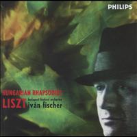 Liszt: 6 Hungarian Rhapsodies by Budapest Festival Orchestra / Iván Fischer