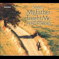 Pepe Romero - Songs My Father Taught Me