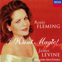 Renée Fleming - Renée Fleming - I Want Magic! - American Opera Arias
