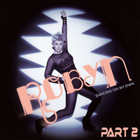 Robyn - Dancing On My Own Part 2