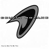 Celvin Rotane - You've Got to Be You
