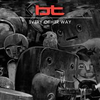 BT - Every Other Way