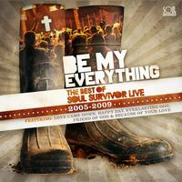 Various Artists - Be My Everything  - Best Of Soul Survivor Live - 2005-2009
