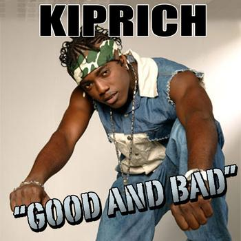 Kiprich - Good and Bad