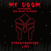 MF DOOM feat. Big Benn Klingon - Expektoration... Live (Explicit)
