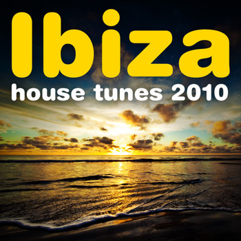 Various Artists - Ibiza House Tunes 2010