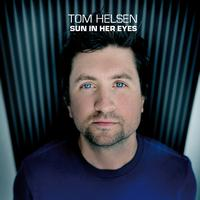 Tom Helsen - Sun In Her Eyes