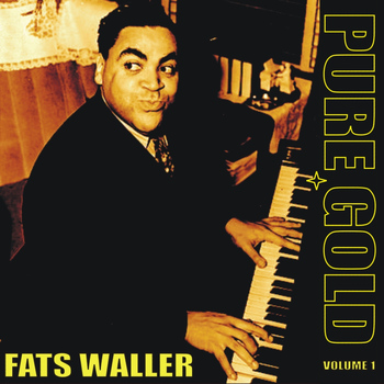 Fats Waller - Pure Gold - Fats Waller, Vol. 1