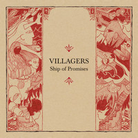 VILLAGERS - Ship Of Promises