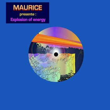 Maurice - Explosion of Energy
