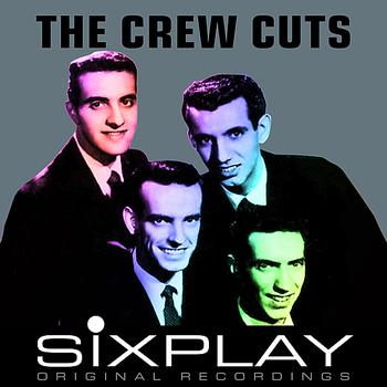 The Crew-Cuts - Six Play: The Crew-Cuts - EP