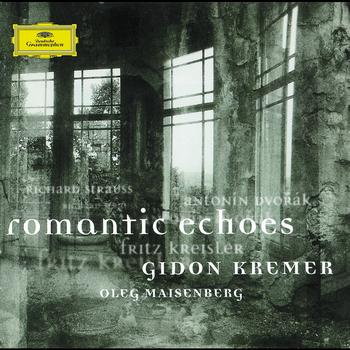 Gidon Kremer - Strauss: Sonata for Violin and Piano Op. 18 / Dvorak: Romantic Pieces for Violin and Piano Op. 75 / Kreisler: Schön Rosmarin; Liebesleid; Syncopation; Marche miniature viennoise
