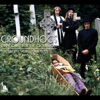 The Groundhogs - Thank Christ For The Groundhogs: The Liberty Years 1968-1972