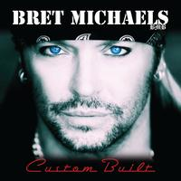Bret Michaels - Custom Built (Explicit)