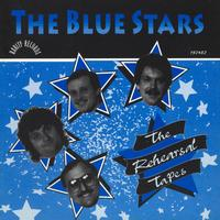 The Blue Stars - The Rehearsal Tapes