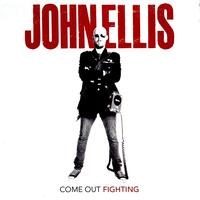 John Ellis - Come Out Fighting