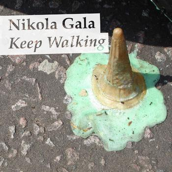 Nikola Gala / - Keep Walking