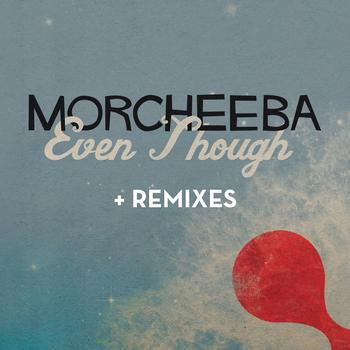 Morcheeba - Even Though (Remixes)