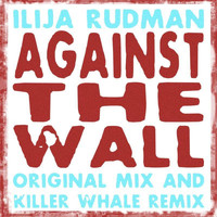 Ilija Rudman - Against The Wall