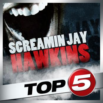 Screamin' Jay Hawkins - Top 5 - Screamin' Jay Hawkins - EP