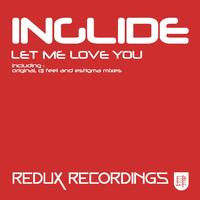 Inglide - Let Me Love You
