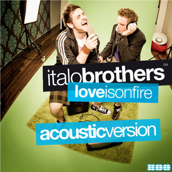 ItaloBrothers - Love Is On Fire Acoustic Version