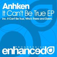 Anhken - It Can't Be True EP