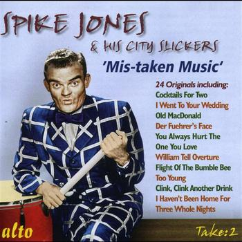 Spike Jones - Spike Jones & His City Slickers:mistaken Music