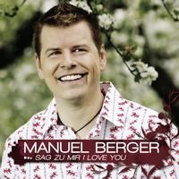 Manuel Berger - Sag zu mir I love you