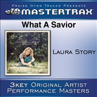 Laura Story - What A Savior [Performance Tracks]